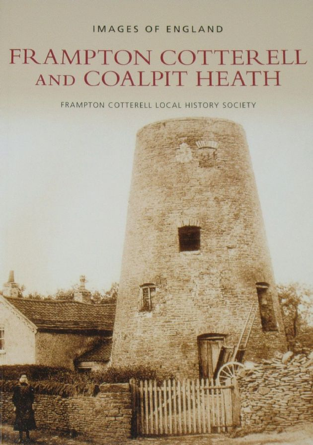 Frampton Cotterell and Coalpit Heath, by the Franpton Cotterell Local History Society